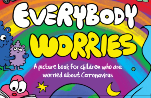 Everybody Worries - A Story for Children who are Worried about COVID19