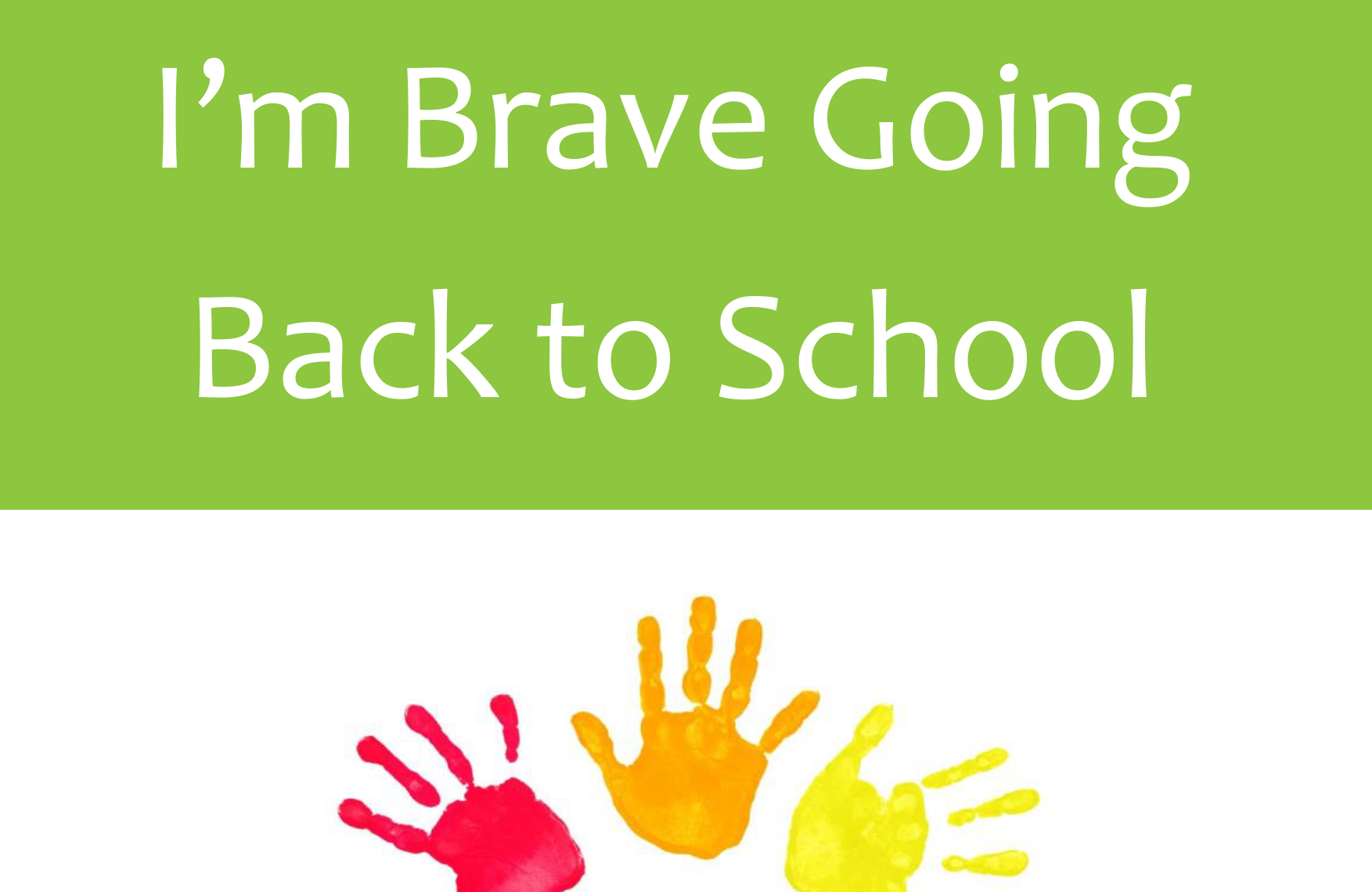 I'm Brave going Back to School (younger children)